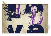 L O V E Crumbling Carry-all Pouch