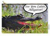 Later Alligator Greeting Card Carry-all Pouch by Al Powell Photography USA