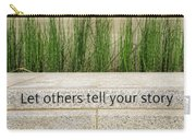 Let Others Tell Your Story Carry-all Pouch