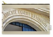 Liberte Egalite Fraternite Carry-all Pouch