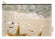Life Is A Beach Carry-all Pouch by Edward Fielding