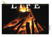 Life Is A Warm Campfire Carry-all Pouch