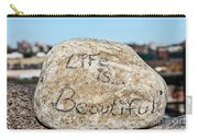 Life Is Beautiful Carry-all Pouch