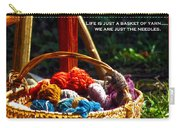 Life Is Just A Basket Of Yarn Carry-all Pouch