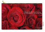 Life Without Love Will Have No Roses Carry-all Pouch