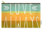Love Always Carry-all Pouch by Linda Woods