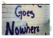 Love Goes Nowhere Unwelcomed Carry-all Pouch