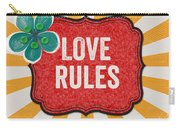 Love Rules Carry-all Pouch