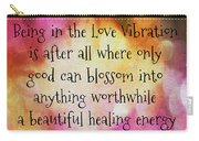 Love Vibration Is Healing Energy Carry-all Pouch