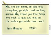 May The Sun Shine - Irish Blessing Carry-all Pouch