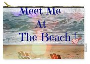 Meet Me At The Beach Carry-all Pouch
