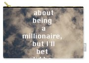 Millionaire Carry-all Pouch