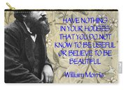 Morris Quotation About Art Carry-all Pouch