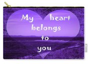My Heart Belongs To You Carry-all Pouch
