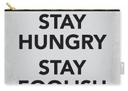 My Stay Hungry Stay Foolish Poster Carry-all Pouch