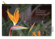 Nature Does Not Hurry Bird Of Paradise Carry-all Pouch