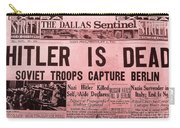News From The Past Hitler Is Dead Carry-all Pouch