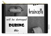 Newsflash No Braincells Will Be Damaged  Carry-all Pouch