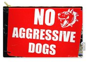 No Aggressive Dogs Carry-all Pouch