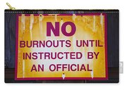 No Burnouts Sign Carry-all Pouch