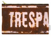 No Trespass Carry-all Pouch