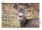 Not Meant To Deer Hunt Carry-all Pouch