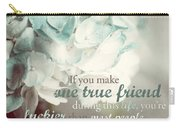 One True Friend Typography Print Carry-all Pouch