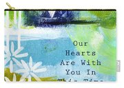 Our Hearts Are With You- Sympathy Card Carry-all Pouch