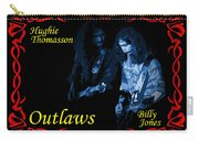 Outlaws Billy Jones And Hughie Thomasson Carry-all Pouch