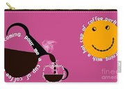 Perk Up With A Cup Of Coffee 10 Carry-all Pouch
