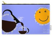 Perk Up With A Cup Of Coffee 11 Carry-all Pouch