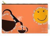 Perk Up With A Cup Of Coffee 14 Carry-all Pouch