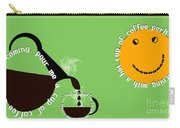 Perk Up With A Cup Of Coffee 15 Carry-all Pouch