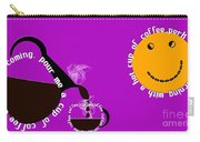 Perk Up With A Cup Of Coffee 8 Carry-all Pouch