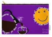 Perk Up With A Cup Of Coffee 9 Carry-all Pouch