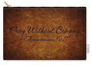 Pray Without Ceasing Carry-all Pouch