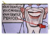 Presidential Tooth Dental Art By Anthony Falbo Carry-all Pouch