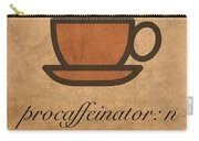 Procaffeinator Caffeine Procrastinator Humor Play On Words Motivational Poster Carry-all Pouch