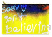 Seeing Isn't Believing Carry-all Pouch