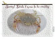 Sorry I Was Crabby Greeting Card - Calico Crab Carry-all Pouch