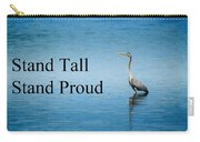 Stand Tall Stand Proud Carry-all Pouch