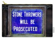 Stone Throwers Be Warned Carry-all Pouch