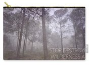 Stop Destroying Forest Wilderness Area Carry-all Pouch