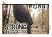 Strong Quote - Photo Art Carry-all Pouch