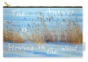 The Answer Is Blowing In The Wind Carry-all Pouch