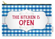 The Kitchen Is Open Carry-all Pouch