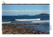 The Time To Be Happy Is Now Carry-all Pouch