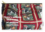 There's Nothing That A Day Of Quilting Won't Cure Carry-all Pouch