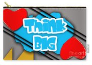 Think Big Carry-all Pouch