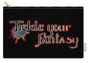 Tickle Your Fantasy Carry-all Pouch